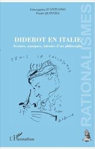 Giuseppina D'Antuono et Paolo Quintili - Diderot en Italie - Avatars, masques, miroirs d'un philosophe.