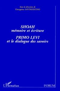 Giuseppina Santagostino - Shoah, mémoire et écriture - Primo Levi et le dialogue des savoirs, [colloque, Nancy, mai 1996.