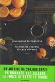 Giuseppina Torregrossa - La miscela segreta di casa Olivares.