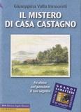 Giuseppina Valla Innocenti - Il mistero di Casa Castagno.