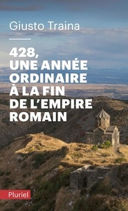 Giusto Traina - 428, une année ordinaire à la fin de l'Empire romain.