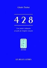 Giusto Traina - 428 - Une année ordinaire à la fin de l'empire romain.
