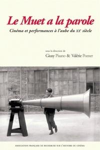 Giusy Pisano et Valérie Pozner - Le Muet a la parole - Cinéma et performances à l'aube du XXe siècle. 1 DVD