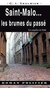 GL Saulnier - Saint-Malo... Les brumes du passé.