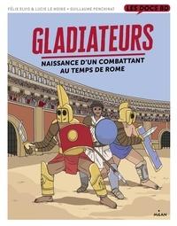 Félix Elvis - Gladiateurs au temps de Rome.