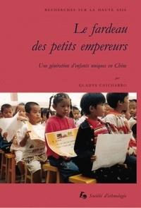 Gladys Chicharro - Le fardeau des petits empereurs - Une génération d'enfants uniques en Chine.