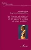 Gladys Esseng Aba'a et Joseph Tonda - Le féminin, le masculin et les rapports sociaux de sexe au Gabon.