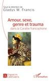 Gladys Francis - Amour, sexe, genre et trauma dans la Caraïbe francophone.