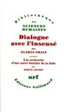 Gladys Swain et Marcel Gauchet - Dialogue avec l'insensé - Essais d'histoire de la psychiatrie.