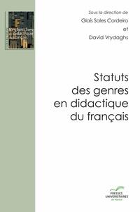 Glais Sales Cordeiro et David Vrydaghs - Statuts des genres en didactique du français - Recherche, formation et pratiques enseignantes.