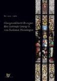 Glasgemälde-Stiftungen des Herzogs Georg II. von Sachsen-Meiningen.