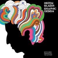 Glasser Milton - Milton glaser: graphic design.