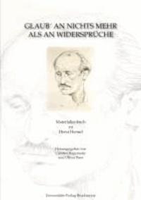 Glaub' an nichts mehr als an Widersprüche - Materialienbuch zu Horst Hensel.