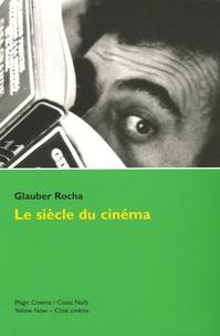 Glauber Rocha - Le siècle du cinéma.