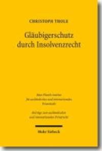 Gläubigerschutz durch Insolvenzrecht - Anfechtung und verwandte Regelungsinstrumente in der Unternehmensinsolvenz.