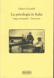 Glauco Ceccarelli - La psicologia in Italia - Saggi storiografici - Terza serie.