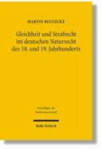 Gleichheit und Strafrecht im deutschen Naturrecht des 18. und 19. Jahrhunderts.