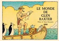 Glen Baxter - Le monde de Glen Baxter.
