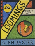 Glen Baxter - Loomings Over the Suet.