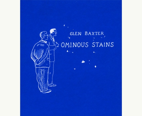 Glen Baxter - Ominous Stains.