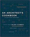 Glen Coben - An Architect's Cookbook - A Culinary Journey Through Design.