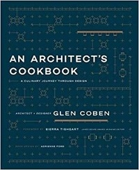 Glen Coben - An Architect's Cookbook - A Culinary Journey Through Design.