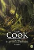 Glen Cook - Les Annales de la Compagnie noire Intégrale Tome 2 : Jeux d'ombres ; Rêves d'acier ; La pointe d'argent.