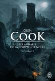 Glen Cook - Les Annales de la Compagnie noire L'intégrale Tome 1 : La compagnie noire ; Le château noir ; La rose blanche.