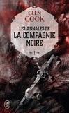 Glen Cook - Les Annales de la Compagnie noire Tome 1 : .