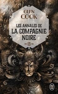 Glen Cook - Les Annales de la Compagnie noire Tome 13 : Soldats de pierre - Deuxième partie.