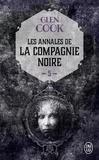 Glen Cook - Les Annales de la Compagnie noire Tome 5 : Rêves d'acier.