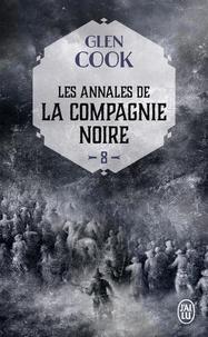 Glen Cook - La Compagnie Noire Tome 8 : Elle est les ténèbres - Volume 1.