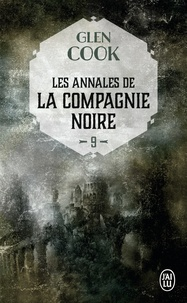 Glen Cook - Les Annales de la Compagnie noire Tome 9 : Elle est les ténèbres : deuxième partie.
