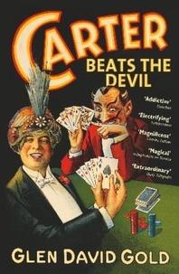 Glen David Gold - Carter Beats the Devil.
