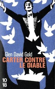 Glen David Gold - Carter contre le diable.
