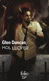 Glen Duncan - Moi, Lucifer.