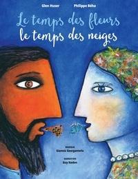 Glen Huser et Philippe Béha - Le temps des fleurs, le temps des neiges.