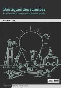 Glen Millot - Boutiques de sciences - La recherche à la rencontre de la demande sociale.