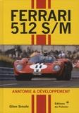Glen Smale - Ferrari 512 S/M - Anatomie & développement.