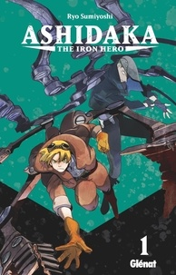 Glénat - Ashidaka - The Iron Hero - Tome 1.
