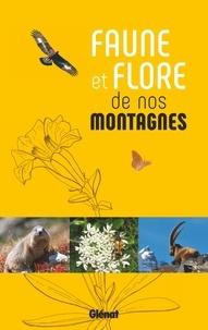 Glénat - Faune et flore de nos montagnes.