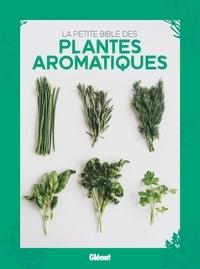 Glénat - La petite bible des plantes aromatiques.