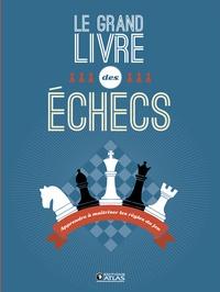 Glénat - Le grand livre des échecs - Apprendre à maîtriser les règles du jeu.