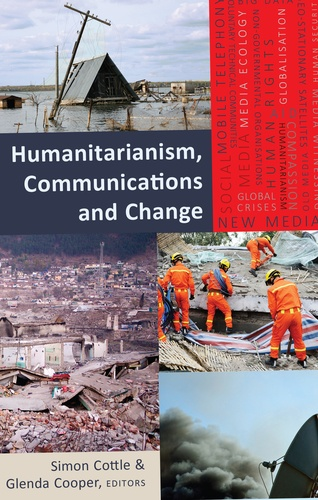 Glenda Cooper et Simon Cottle - Humanitarianism, Communications and Change.