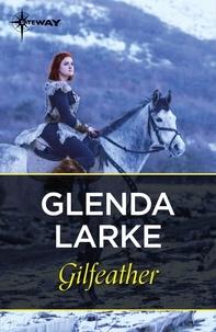 Glenda Larke - Gilfeather - Book 2.