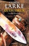Glenda Larke - Les Iles Glorieuses Tome 2 : Guérisseur.