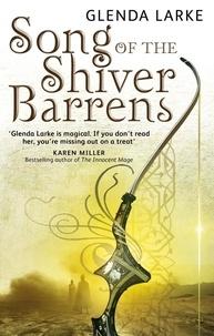 Glenda Larke - Song of the Shiver Barrens.