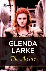 Glenda Larke - The Aware - Book 1.