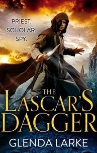 Glenda Larke - The Lascar's Dagger - Book 1 of The Forsaken Lands.