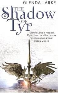 Glenda Larke - The Shadow Of Tyr.